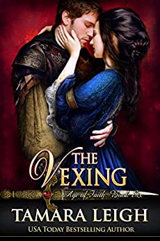 THE VEXING: A Medieval Romance (Age of Faith Book 6) by [Tamara Leigh]