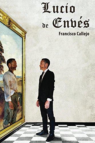Lucio de Envés: Novela de ficción histórica –España del siglo XXI ...