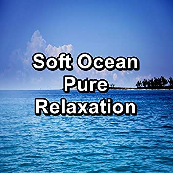 Soft Ocean Pure Relaxation