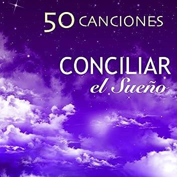 Conciliar el Sueño - 50 Canciones para la Siesta y Dormir Bien para Toda la Noche