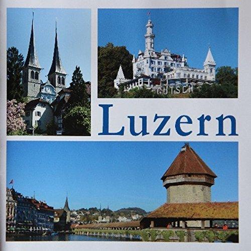 Luzern - eine Stadt in Bildern