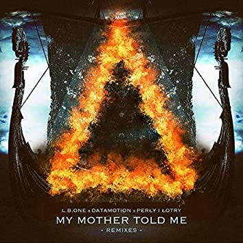 My Mother Told Me (Remixes)