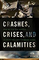 Crashes, Crises, and Calamities: How We Can Use Science to Read the Early-Warning Signs