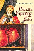 Essential Expositions of the Psalms (The Works of Saint Augustine)
