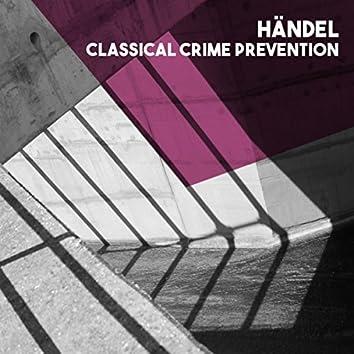 Händel: Classical Crime Prevention