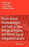 Reuse-Based Methodologies and Tools in the Design of Analog and Mixed-Signal Integrated Circuits (English Edition)