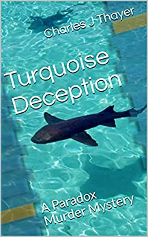 Turquoise Deception (Paradox Murder Mystery Book 2) by [Charles J Thayer]