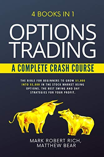 514dvAF9 rL - OPTIONS TRADING - A COMPLETE CRASH COURSE: 4 Books in 1. The Bible for Beginners to Grow $1,000 into $5,000 in the Stock Market Using Options. The Best SWING and DAY Strategies for Your Profit.