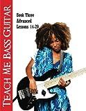 Teach Me Bass Guitar Book 3, Advanced: Roy Vogt's Bass Lessons for Advanced Players (Roy Vogt's Teach Me Bass Guitar) (Volume 3)