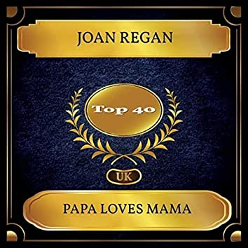 Papa Loves Mama (UK Chart Top 40 - No. 29)