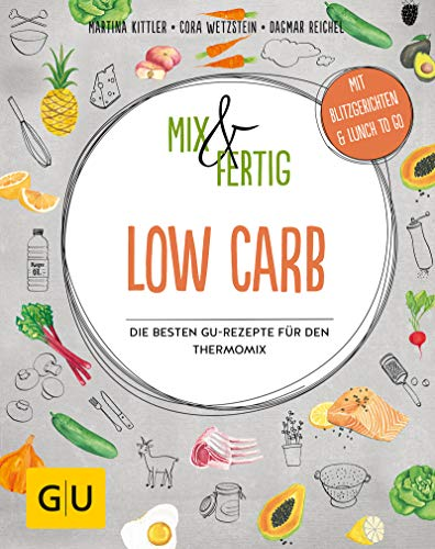 Mix & Fertig Low Carb: Die besten GU-Rezepte für den Thermomix (Jeden-Tag-Küche)