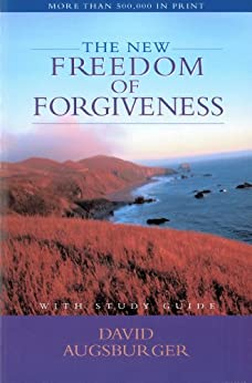 The New Freedom of Forgiveness by [David Augsburger]