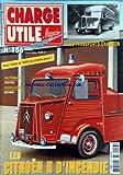 CHARGE UTILE MAGAZINE [No 156] du 01/12/2005 - LES TRANSPORTS CHAMBON - LES CITROEN H D'INCENDIE - AUTOBUS TROYES - AGRICOLES - EICHER