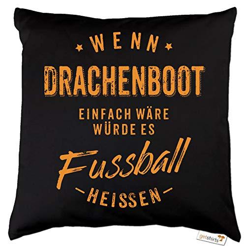 getshirts - Rahmenlos® Geschenke - Kissen - Wenn Drachenboot einfach wäre würde es Fussball heissen - orange - Dunkelgrau Uni
