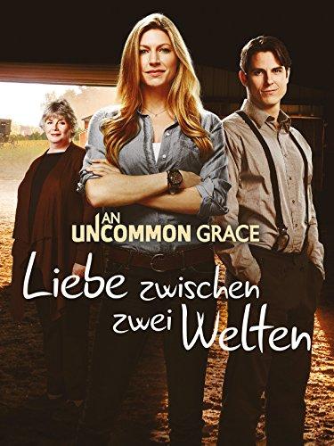 An Uncommon Grace - Liebe zwischen zwei Welten [dt./OV]
