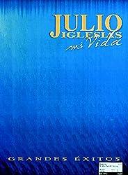 Julio Iglesias Mi Vida
