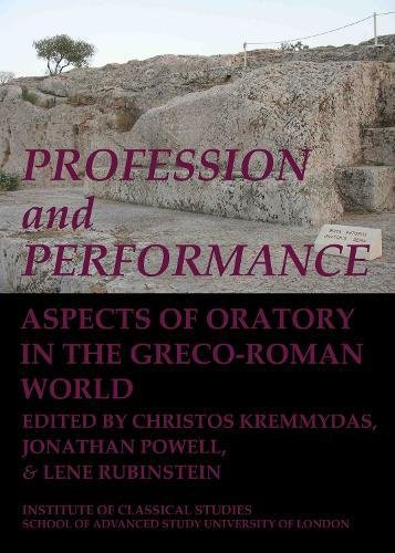 Profession and Performance: Aspects of Oratory in the Greco-Roman World, Volume 123