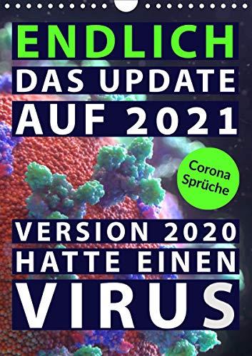 Corona-Sprüche: Endlich das Update auf 2021. Version 2020 hatte einen Virus (Wandkalender 2021 DIN A4 hoch)