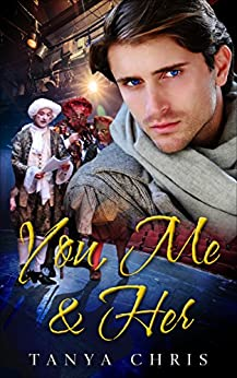 You, Me & Her (My Guys Series) by [Tanya Chris]