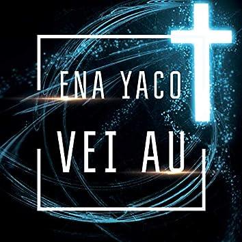 Ena Yaco Vei Au