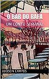 O BAR DO RAFA: UM CONTO SEMANAL (Portuguese Edition)