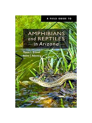 A Field Guide to Amphibians and Reptiles in Arizona