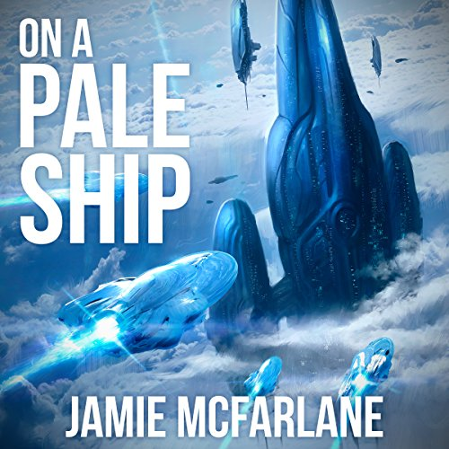 On a Pale Ship - Jamie McFarlane