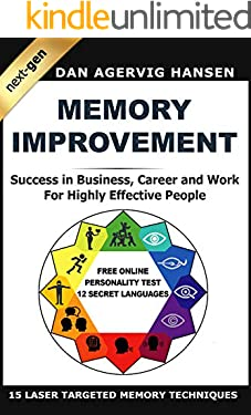 Memory Improvement Next-Gen: Memory Improvement for Success in Business, Career and Work for Highly Effective People (12 Secret Languages - Memory Personality effects on Success and Failure in Life)