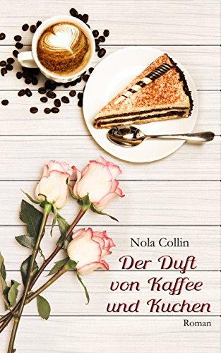 Der Duft von Kaffee und Kuchen (Duftserie 1)