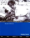 Best Damn Garage in Town: My Life & Adventures