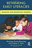 Rethinking Early Literacies: Reading and Rewriting Worlds (Changing Images of Early Childhood)