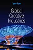 Global Creative Industries (Global Media and Communication) (English Edition)