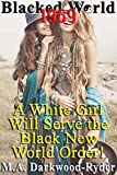 Blacked World 1969: A White Girl Will Serve the Black New World Order!