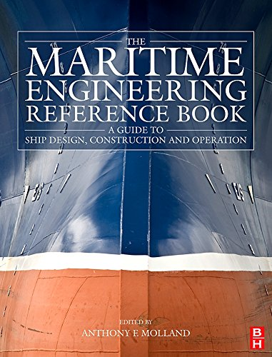 The Maritime Engineering Reference Book: A Guide to Ship...