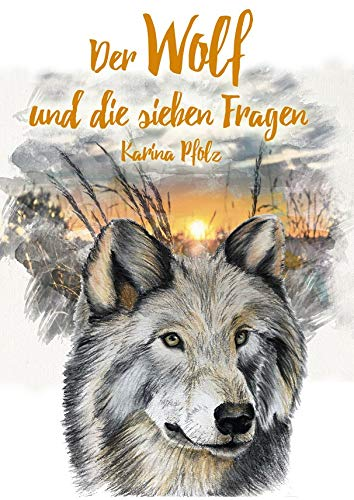 Der Wolf und die sieben Fragen / The wolf and the seven questions (Visuelles Sprachenlernen - Band 6)