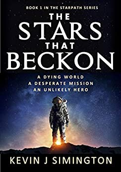 The Stars That Beckon (StarPath - Book 1) by [Kevin J Simington]