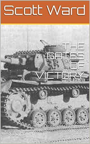 THE GATES OF VICTORY: The Alternate History Novel of The Battle of...