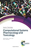 Computational Systems Pharmacology and Toxicology (Issues in Toxicology, Band 31) - Michael D. Waters