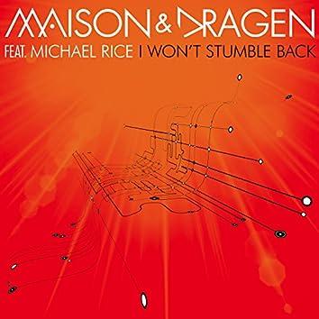 I Won't Stumble Back (feat. Michael Rice)