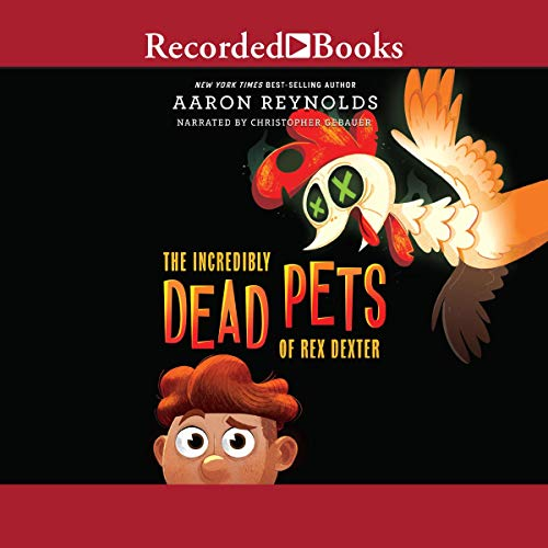 The Incredibly Dead Pets of Rex Dexter cover art