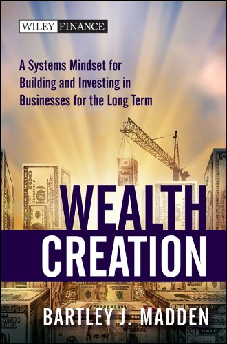 Wealth Creation: A Systems Mindset for Building and Investing in Businesses for the Long Term (Wiley Finance Book 541) (English Edition)