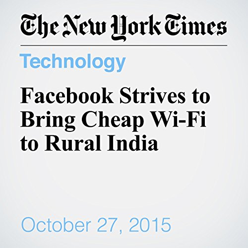 Facebook Strives to Bring Cheap Wi-Fi to Rural India audiobook cover art