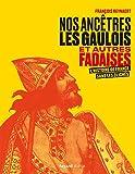 Nos ancêtres les Gaulois et autres fadaises - L'histoire de France sans les clichés