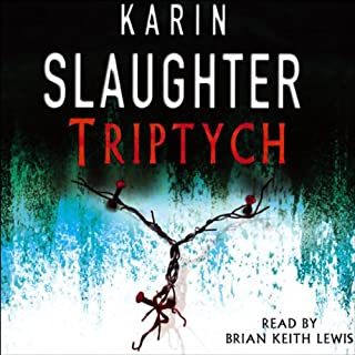 Triptych     Will Trent, Book 1              By:                                                                                                                                 Karin Slaughter                               Narrated by:                                                                                                                                 Brian Keith Lewis                      Length: 5 hrs and 50 mins     39 ratings     Overall 3.8