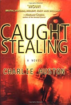 Caught Stealing (Henry Thompson Book 1) by [Charlie Huston]