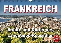 Frankreich - Staedte und Doerfer des Languedoc-Roussillon (Wandkalender 2022 DIN A3 quer): 12 schoene Motive aus dem Languedoc-Roussillon (Geburtstagskalender, 14 Seiten )