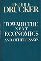 Toward the Next Economics, and Other Essays