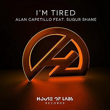 I'm Tired (Ft. Sugur Shane)