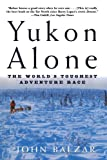 Yukon Alone [Lingua Inglese]...