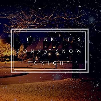 I Think It's Gonna Snow Tonight (feat. Corey Pavlosky)